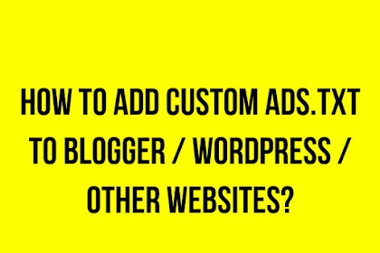 How to add custom ads.txt to Blogger / WordPress / Other websites?