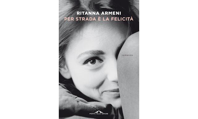 Per strada è la felicità  di Ritanna Armeni