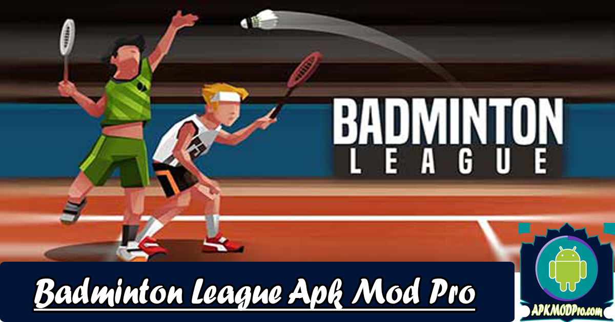 Download Badminton League 3.95.3977 Apk + MOD (Money) Terbaru 2020