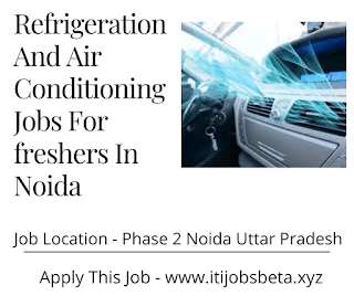 Refrigeration And Air Conditioning Jobs For freshers In Noida