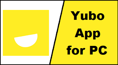 Yubo App for PC