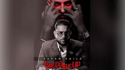 BacDAfucUP Lyrics Karan Aujla