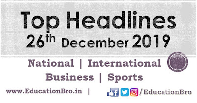 Top Headlines 26th December 2019 EducationBro