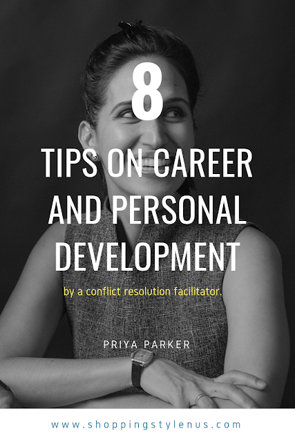 Shopping, Style and Us: India's Shopping and Self-Improvement Blog - 8 Practical Tips on Personal and Career Development by A Conflict Resolution Facilitator!
