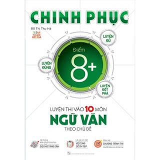 Chinh Phục Luyện Thi Vào 10 Môn Ngữ Văn Theo Chủ Đề ebook PDF-EPUB-AWZ3-PRC-MOBI