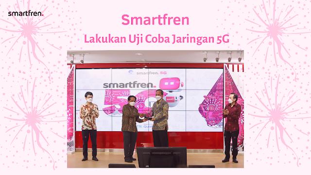 Smartfren Lakukan Uji Coba Jaringan 5G