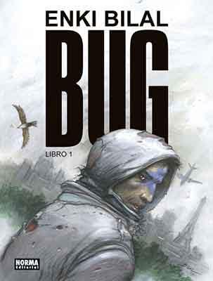 Bug, el regreso de Enki Bilal un autor fundamental en la historia del cómic.