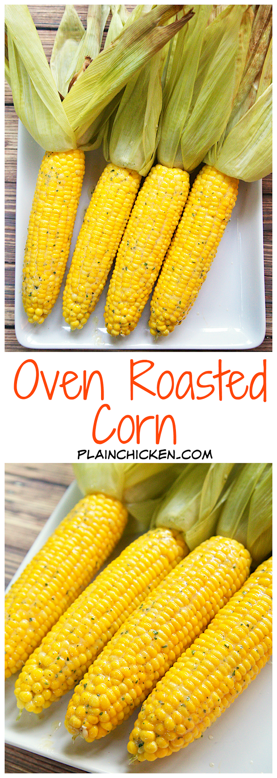 Oven Roasted Corn - throw the corn in the oven with the husks on and bake - the result is THE BEST corn on the cob ever! We will never make corn any other way!
