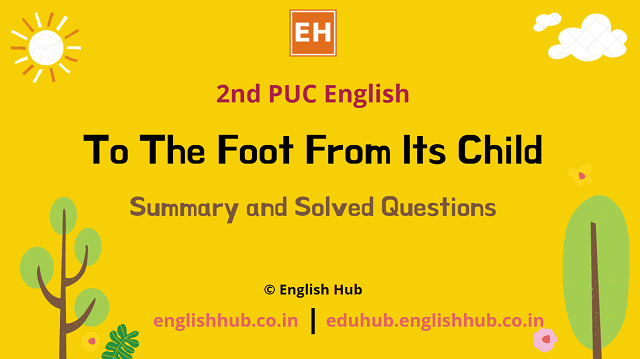 To The Foot From Its Child | Summary and Solved Questions