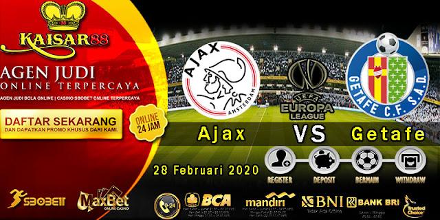 Prediksi Bola Terpercaya Liga UEFA Europa Ajax vs Getafe 28 Februari 2020