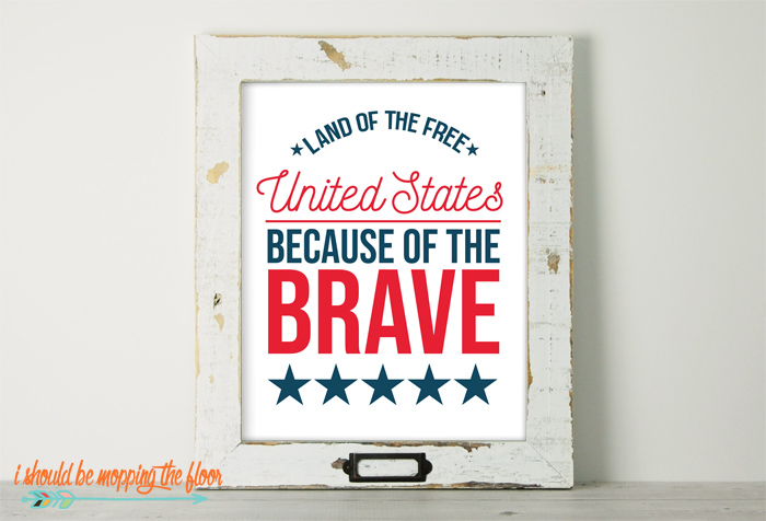 Land of the Free Because of the Brave Printable