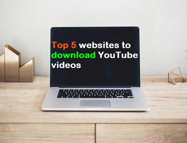 YouTube वीडियो डाउनलोड करने के लिए Top 5 वेबसाइट