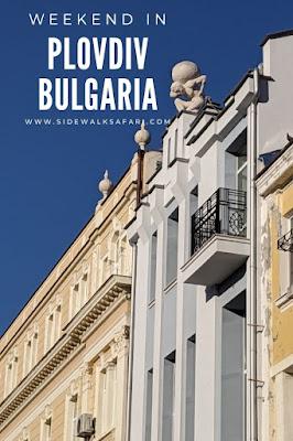 Weekend in Plovdiv Bulgaria