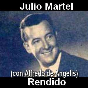 Julio Martel - Rendido (con Alfredo de Angelis)