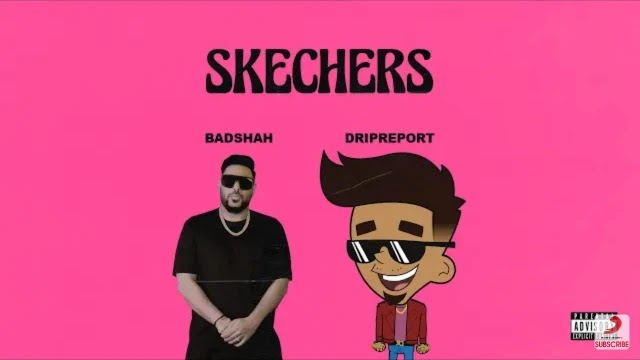 Skechers Lyrics - Badshah | DripReport