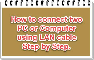 How to connect two PC or computer using LAN cable.