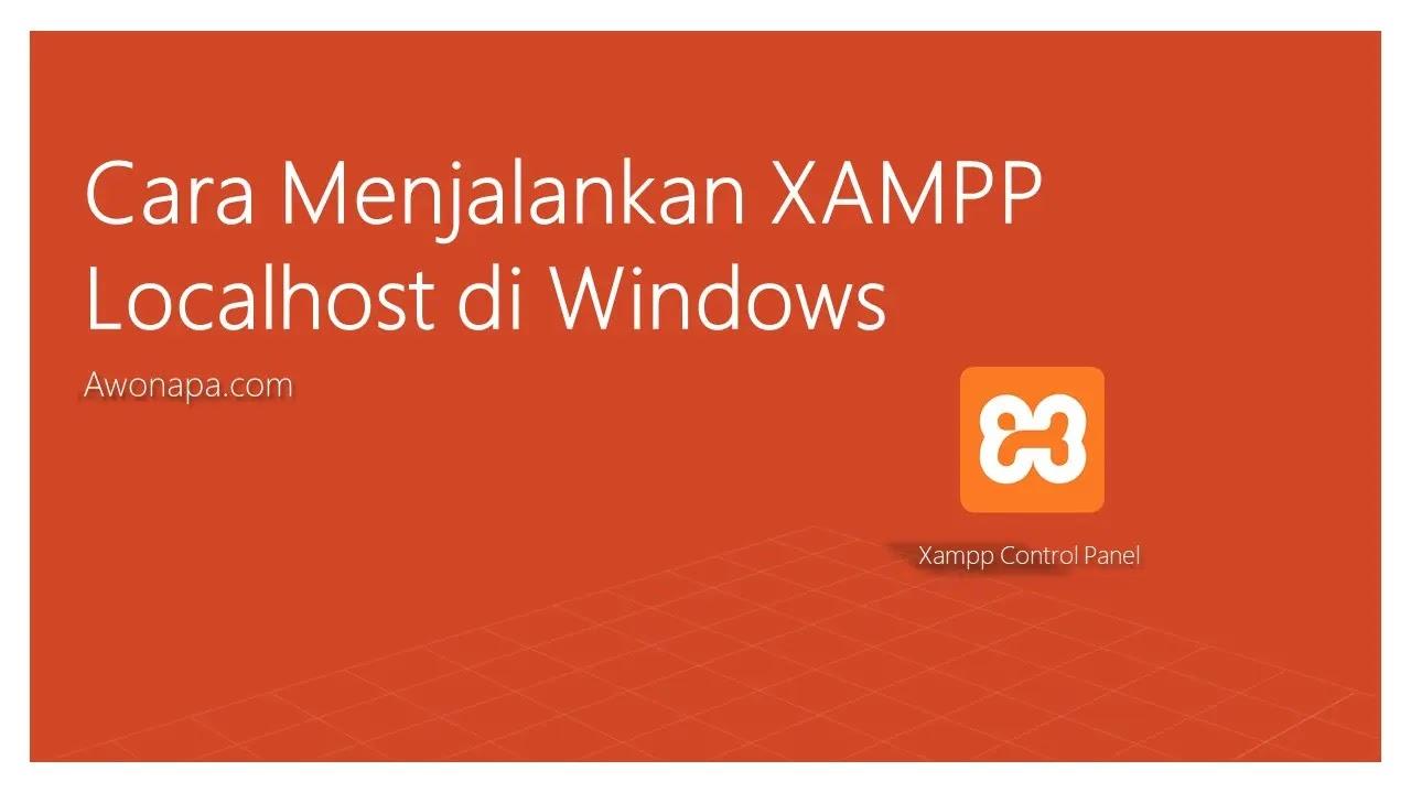 Cara Menjalankan XAMPP Localhost di Windows