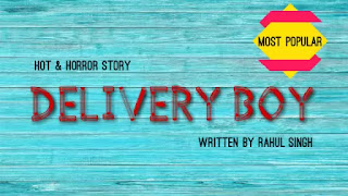 Hindi story delivery boy is hot and horror story