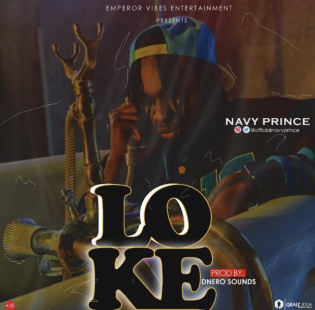 [BangHitz] MUSIC: Navy Prince – Loke (Prod. By Dnero Sounds)