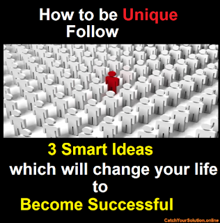 How to be unique | Smart Ideas | Life Solution