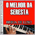 As Melhores Da Seresta - Vol. 01