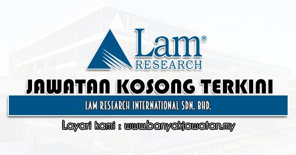 Jawatan Kosong 2021 di Lam Research International Sdn. Bhd.