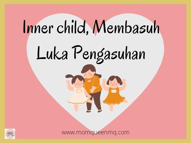 Inner child, Membasuh Luka Pengasuhan