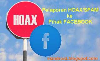 cara pelaporan spam dan hoax ke pihak facebook