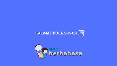 Contoh kalimat berpola S-P-O-K