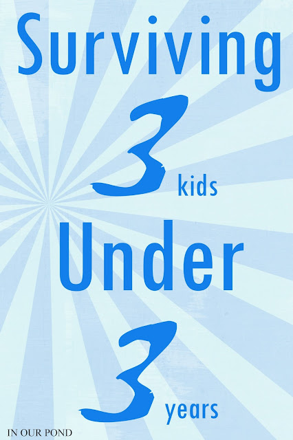 Surviving 3 Kids in 3 Years- parenting advice from In Our Pond