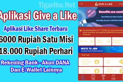 Aplikasi Give a Like, Apk Penghasil Uang Membayar 6000 Rupiah Satu Misi