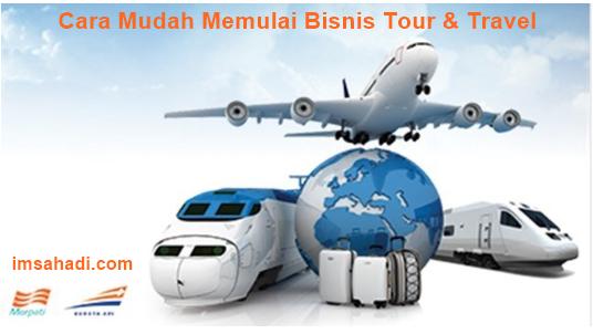 Cara Mudah Memulai Bisnis Tour & Travel