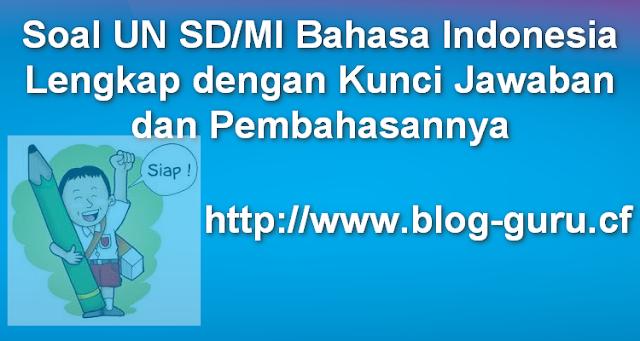 4 Soal UN SD/MI Bahasa Indonesia