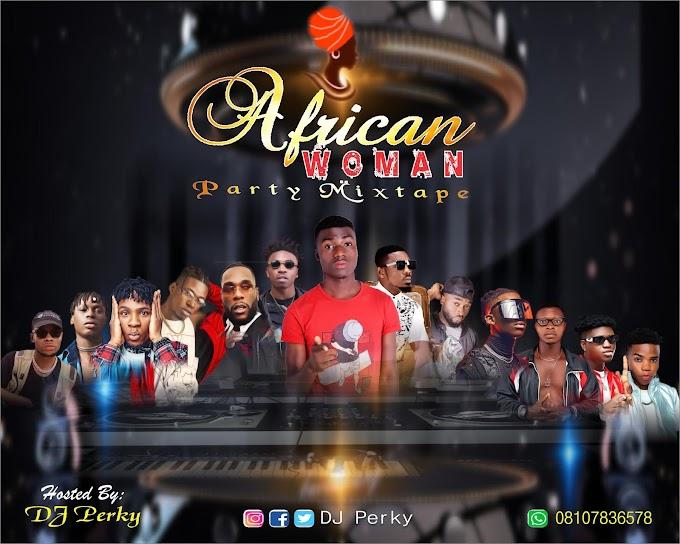 [Mixtape] DJ Perky – African Woman » IbomHitJamz Mixtape