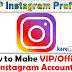 Make Your Instagram VIP Account/ID in Hindi