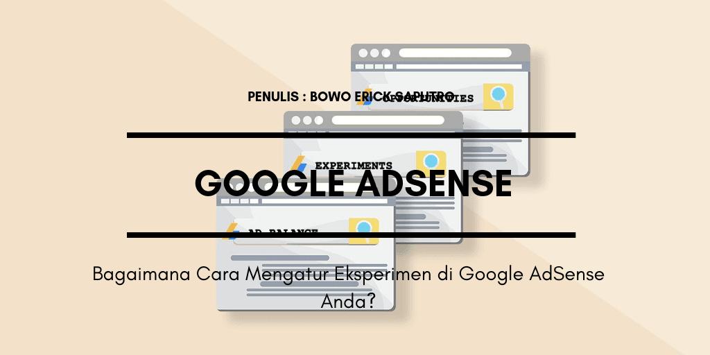 Bagaimana Cara Mengatur Eksperimen di Google AdSense Anda ?