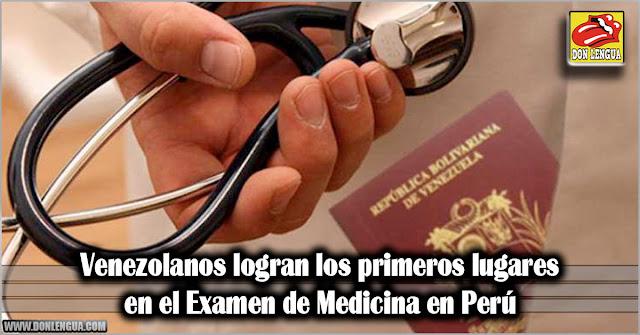 Venezolanos logran los primeros lugares en el Examen de Medicina en Perú