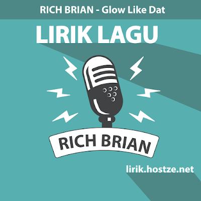 Lirik Lagu Glow Like Dat - Rich Brian - Lirik Lagu Barat