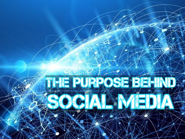 The Purpose Behind Social Media