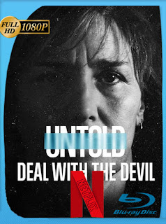 Untold: Deal with the Devil (2021) NF [1080p] Latino [GeyserGP]