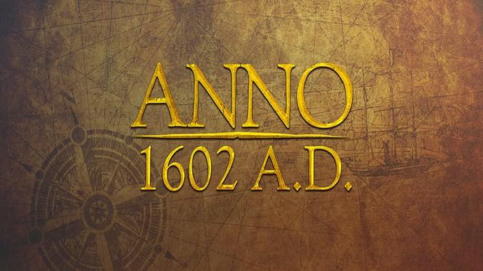 Anno 1602 A.D.