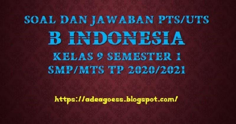 Download Soal Pts Uts B Indonesia Kelas 9 Semester 1 Smp Mts Kurikulum 2013 Tp 2020 2021 Sdn Sobang 2