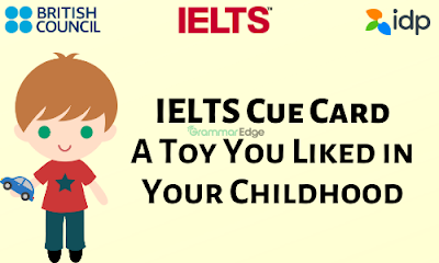 IELTS Cue Card- A Toy You Liked in Your Childhood