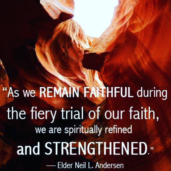 As we remain faithful during the fiery trial of our faith, we are spiritually refined and strengthened. Elder Neil L. Andersen