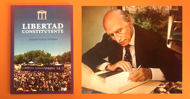 Hacia la Libertad Constituyente, por Antonio García-Trevijano