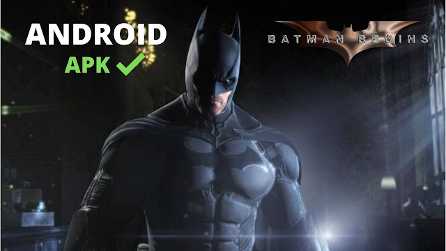 batman begins arkaham knight android apk