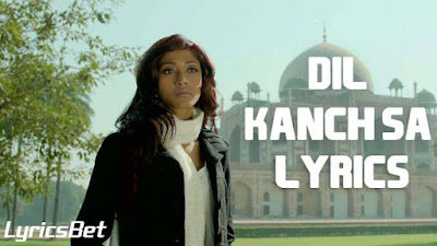 Dil Kanch Sa Lyrics - Krishna Buera