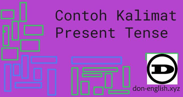 Simple Present Tense   Perfect Continuous   Contoh Beserta Artinya