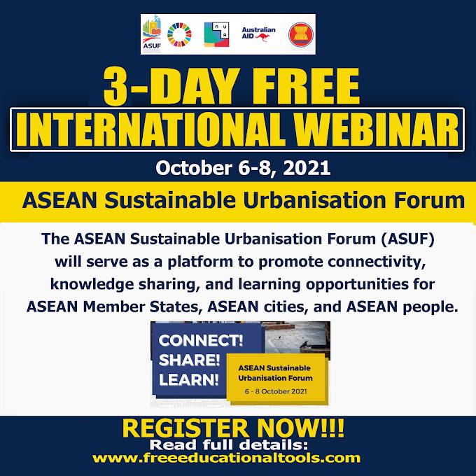 3-Day Free International Webinar - Forum on ASEAN Sustainable Urbanisation | October 6-8 | Register Now
