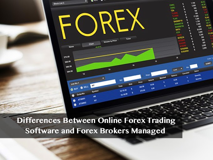 Differences Between Online Forex Trading Software and Forex Brokers Managed